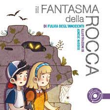"""""""Il Fantasma della Rocca"""", Splēn Edizioni – Written by Fulvia Degl'Innocenti (Published on 20 October 2020)"""