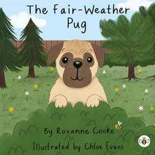 """A front cover for a published children's book """"The Fair-Weather Pug""""."""