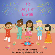 12 Days of Diwali, written by Anisha Malhotra and published with The Cloister House Press.