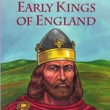 EARLY KINGS OF ENGLAND / HISTORICAL / EDUCATIONAL / NOVEL