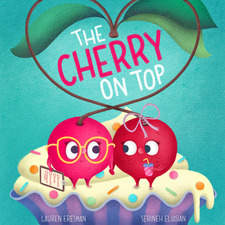 The Cherry On Top Copyright © 2019 by Sweet B Press