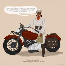 The Motorcycle Queen of Miami Aka Bessie Springfield  personal work